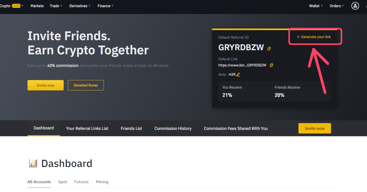 Step 4 of 6 for obtaining your own Binance referral code ID and link, click on the button named 'Generate your own link' to bring up the next set of options.