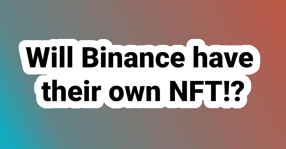 Binance NFT marketplace.