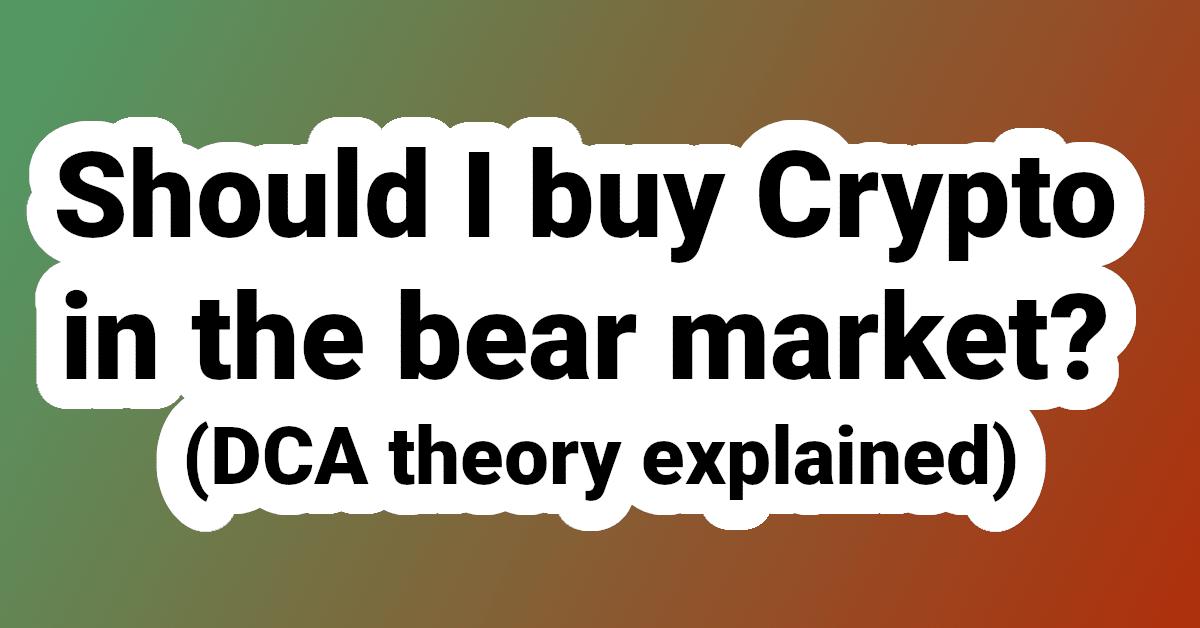 DCA crypto in a Bear Market